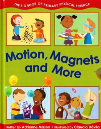 Cover image of Motion, Magnets and More by Adrienne Mason.